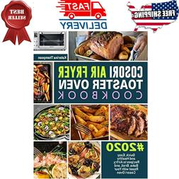 COSORI Air Fryer Toaster Oven Cookbook 2020: Quick Easy and